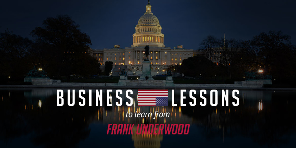 Business lessons to learn from Frank Underwood